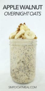 Apple walnut overnight oats topped with sliced banana and chopped walnuts in a tall glass jar.