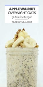 Apple walnut overnight oats in a glass container served with sliced banana on top.