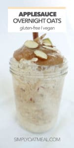 This applesauce overnight oats recipes is gluten free and vegan. A list of optional oatmeal toppings is also included