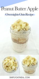 Collage of peanut butter overnight oats pictures. Top view, side view and closeup of the peanuts and fresh apple oatmeal toppings.