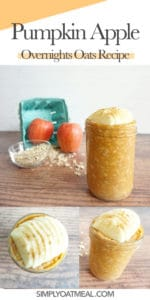 Collage of pumpkin apple overnight oats pictures that include front view, side view and closeup of the oatmeal toppings.