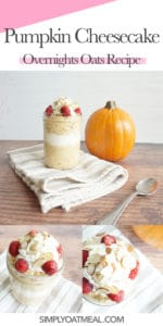 Collage of pumpkin cheesecake overnight oats photos including side view, top view and closeup of oatmeal toppings.