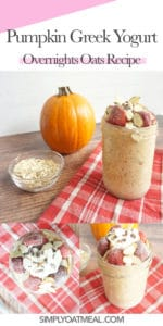 How to make pumpkin greek yogurt overnight oats. Collage photos of pumpkin greek yogurt overnight oatmeal from the side view and top view.