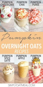 Collage featuring six pumpkin oatmeal recipes created by Simply Oatmeal.
