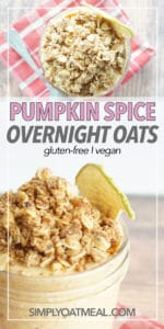 single serving of pumpkin spice overnight oats in a glass bowl. Oatmeal toppings include crunchy granola and crisp apple chips
