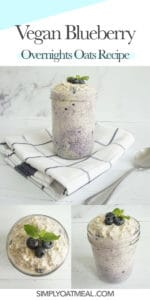 How to make vegan blueberry overnight oats. Collage of photos featuring side view, top view with fresh blueberry and mint garnish