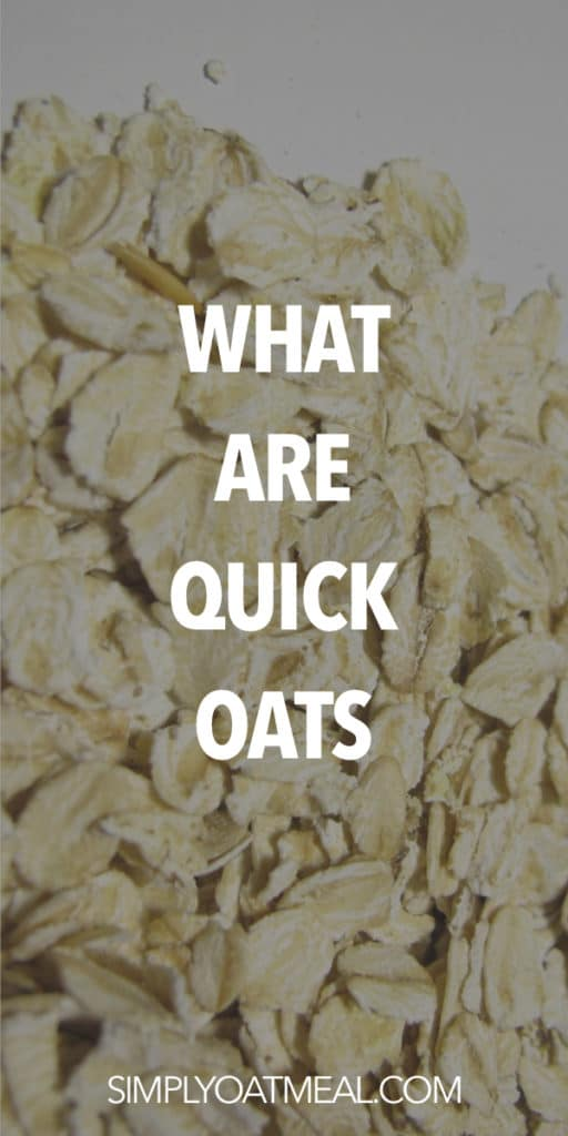 What are quick oats?
