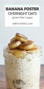 Banana foster overnight oats topped with caramelized banana