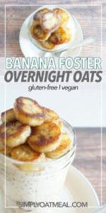 Vegan and gluten free banana foster overnight oatmeal