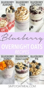 6 blueberry overnight oats recipes from the Simply Oatmeal website. The collage include a variety of recipes from blueberry almond to blueberry pie overnight oatmeal.