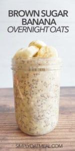 Brown sugar banana overnight oats in a tall mason jar.