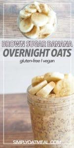 banana slices and brown sugar garnish a bowl of overnight oats made with mashed banana, cinnamon and sweetened with brown sugar.