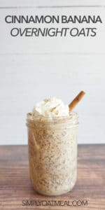 Glass jar filled with a single serving of cinnamon banana overnight oats