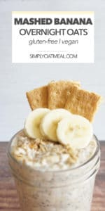 Graham crackers and sliced banana on top of mashed banana overnight oats.