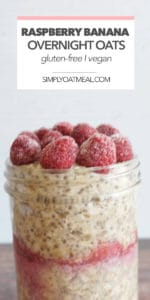 Raspberry and banana on top of overnight oats.