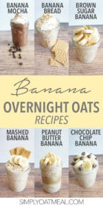 From mocha to brown sugar and peanut butter, here are the best banana overnight oats flavor combinations created by Simply Oatmeal