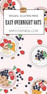 Easy overnight oats flavor combinations and toppings ideas.