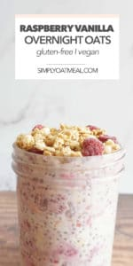 Raspberry vanilla overnight oats topped with vanilla yogurt, fresh raspberries and crunchy granola.