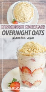 Strawberry shortcake overnight oats topped with gluten free oatmeal crumble topping.