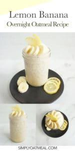 How to make lemon banana overnight oats