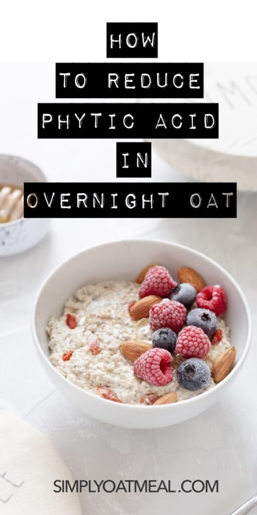 How to reduce phytic acid in overnight oats