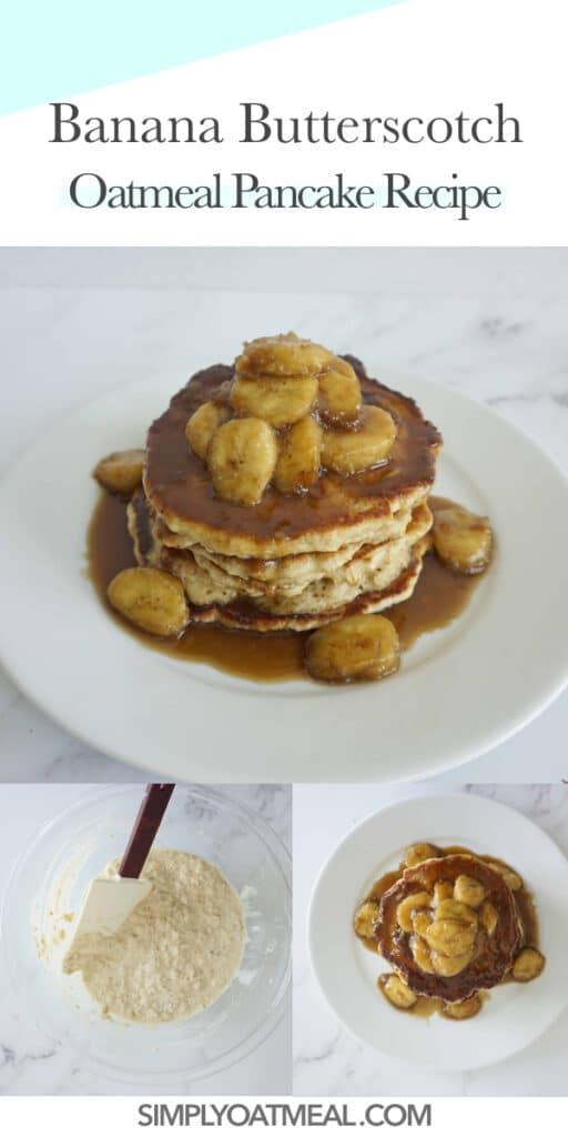How to make banana butterscotch oatmeal pancakes