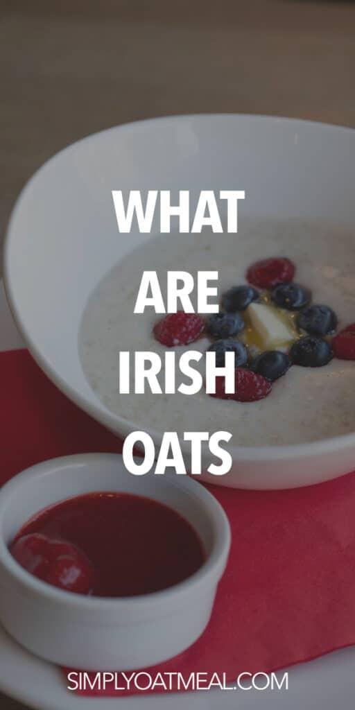 What is Irish oatmeal