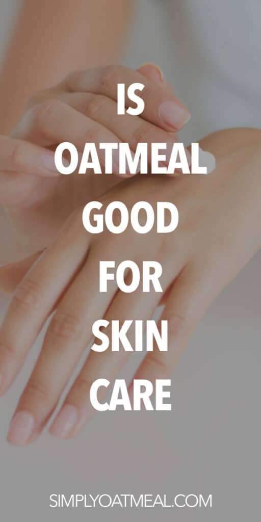 Is oatmeal good for skin care?