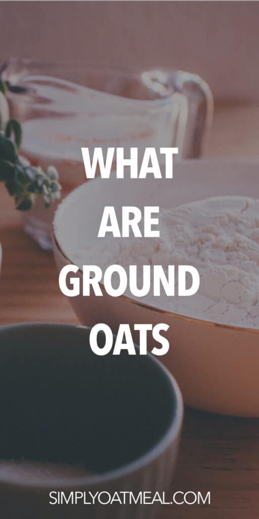 What are ground oats